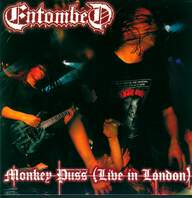 Entombed: Monkey Puss (Live In London)