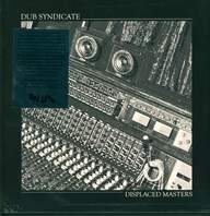 Dub Syndicate: Displaced Masters