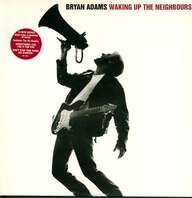Bryan Adams: Waking Up The Neighbours