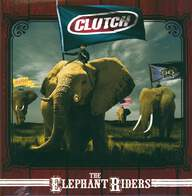 Clutch (3): The Elephant Riders