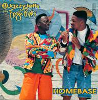 DJ Jazzy Jeff & the Fresh Prince: Homebase
