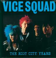 Vice Squad: The Riot City Years