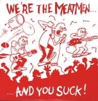 Meatmen: We're The Meatmen And You Suck!