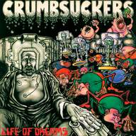 Crumbsuckers: Life Of Dreams