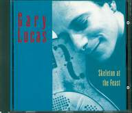 Gary Lucas: Skeleton At The Feast