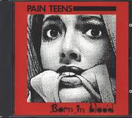 Pain Teens: Born In Blood / Case Histories