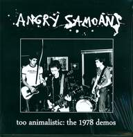 Angry Samoans: Too Animalistic: The 1978 Demos