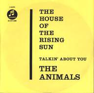 The Animals: The House Of The Rising Sun / Talkin' About You