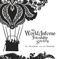 The World / Inferno Friendship Society: The Anarchy And The Ecstacy