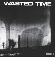 Wasted Time (2): Futility