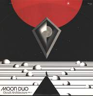 Moon Duo: Occult Architecture Vol. 1
