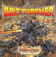 Bolt Thrower: Realm Of Chaos