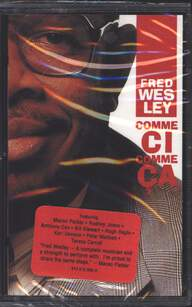 Fred Wesley: Comme Ci Comme Ca