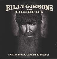 Billy Gibbons and The BFG's: Perfectamundo