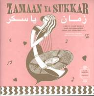 Various: زمان يا سكر = Zamaan Ya Sukkar - Exotic Love Songs And Instrumentals From The Egyptian 60's