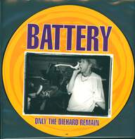 Battery (3): Only The Diehard Remain