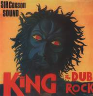 Sir Coxson Sound: King Of The Dub Rock
