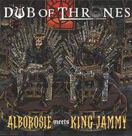 Alborosie / King Jammy: Dub Of Thrones