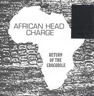 African Head Charge: Return Of The Crocodile