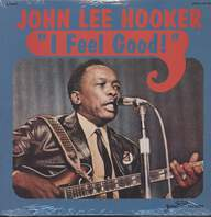 John Lee Hooker: I Feel Good!