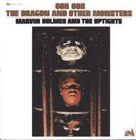 Marvin Holmes & The Uptights: Ooh Ooh The Dragon And Other Monsters