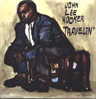 John Lee Hooker: Travelin'