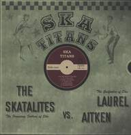 Laurel Aitken / The Skatalites: Ska Titans