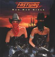 Fastway (2): Bad Bad Girls
