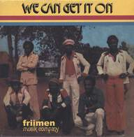 Friimen Musik Company: We Can Get It On