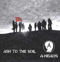 A Heads: Ash To The Soil