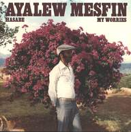 Ayalew Mesfin: Hasabe - My Worries