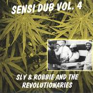 Sly + Robbie / The Revolutionaries: Sensi Dub Vol. 4