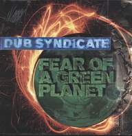Dub Syndicate: Fear Of A Green Planet