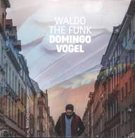 Waldo The Funk: Domingo Vogel