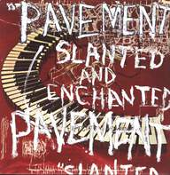 Pavement: Slanted And Enchanted