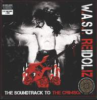 W.A.S.P.: Reidolized (The Soundtrack To The Crimson Idol)