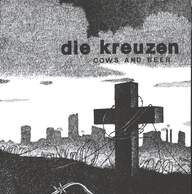 Die Kreuzen: Cows And Beer