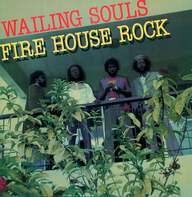Wailing Souls: Fire House Rock