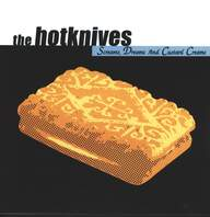Hotknives: Screams, Dreams And Custard Creams