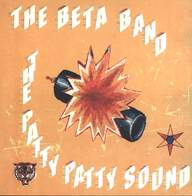 The Beta Band: The Patty Patty Sound