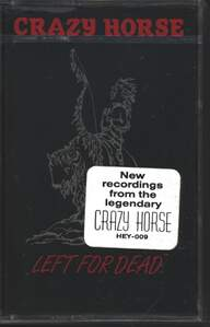 Crazy Horse: Left For Dead