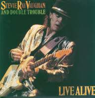 Stevie Ray Vaughan & Double Trouble: Live Alive