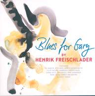Henrik Freischlader: Blues For Gary