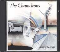 The Chameleons: Script Of The Bridge