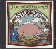 The Dead Milkmen: Stoney's Extra Stout Pig