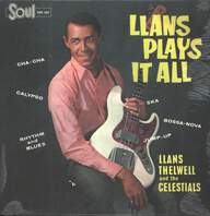 Llans Thelwell And His Celestials: Llans Plays It All