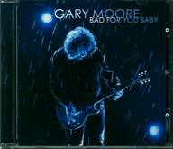 Gary Moore: Bad For You Baby