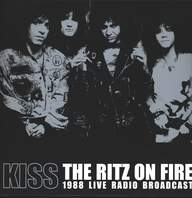 Kiss: The Ritz On Fire 1988 Live Radio Broadcast