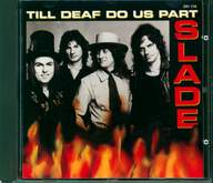 Slade: Till Deaf Do Us Part