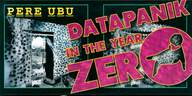 Pere Ubu: Datapanik In The Year Zero
